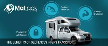 The Benefits Of Geofences In GPS Tracking