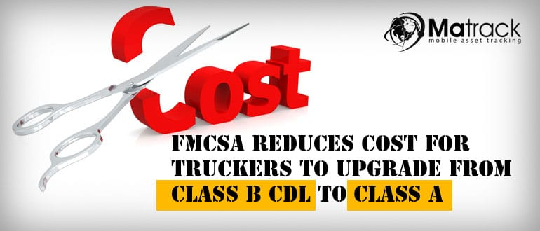 FMCSA Reduces Cost For Truckers To Upgrade From Class B CDL To Class A