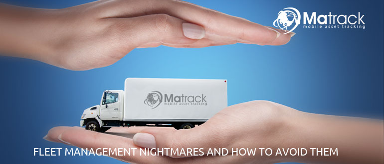 Fleet Management Nightmares And How To Avoid Them?