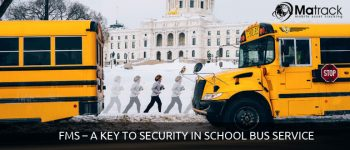 FMS – A Key To Security In School Bus Service