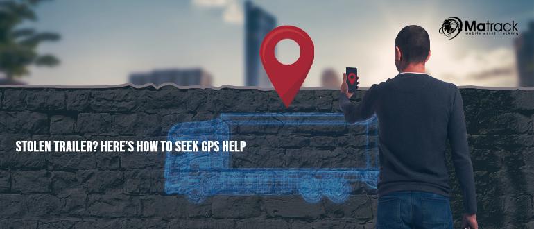 Stolen Trailer? Here's How To Seek GPS Help