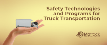 New Safety Technologies and Programs for Truck Transportation