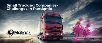 Small Trucking Companies – Challenges In Pandemic