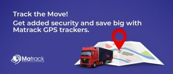 Track The Move! Get Added Security And Save Big With Matrack GPS Trackers